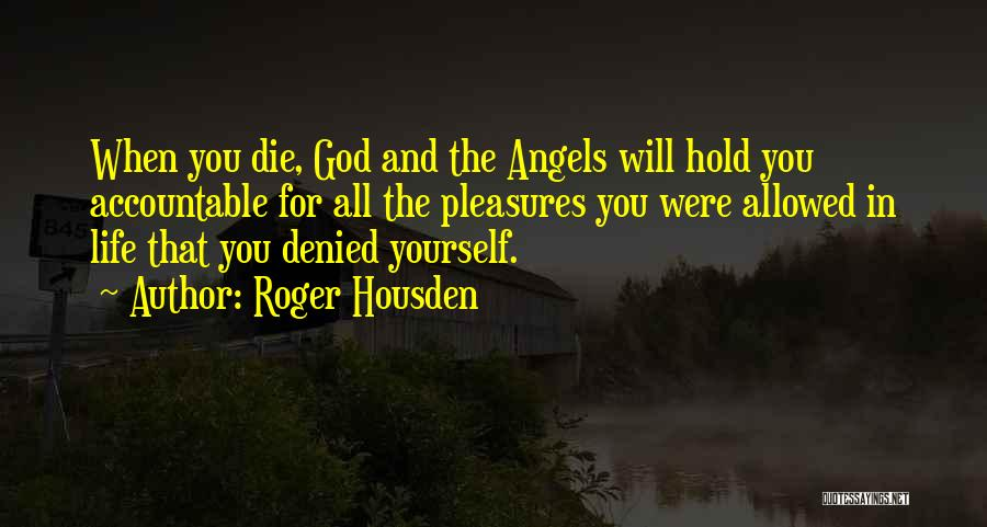 Roger Housden Quotes 1417404