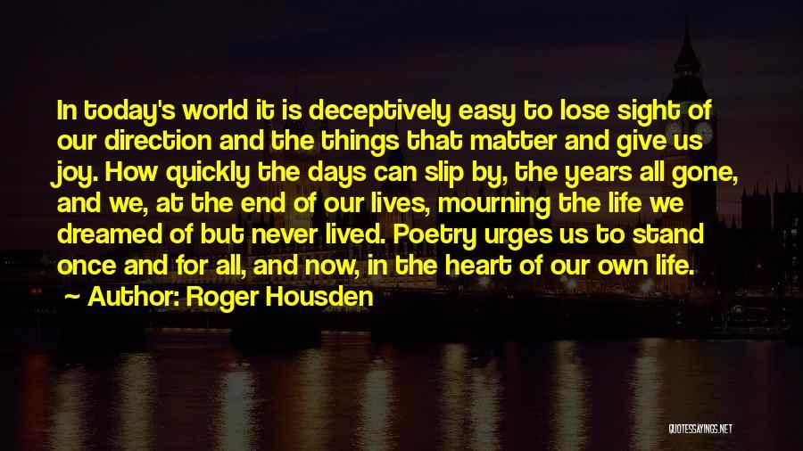 Roger Housden Quotes 1662874