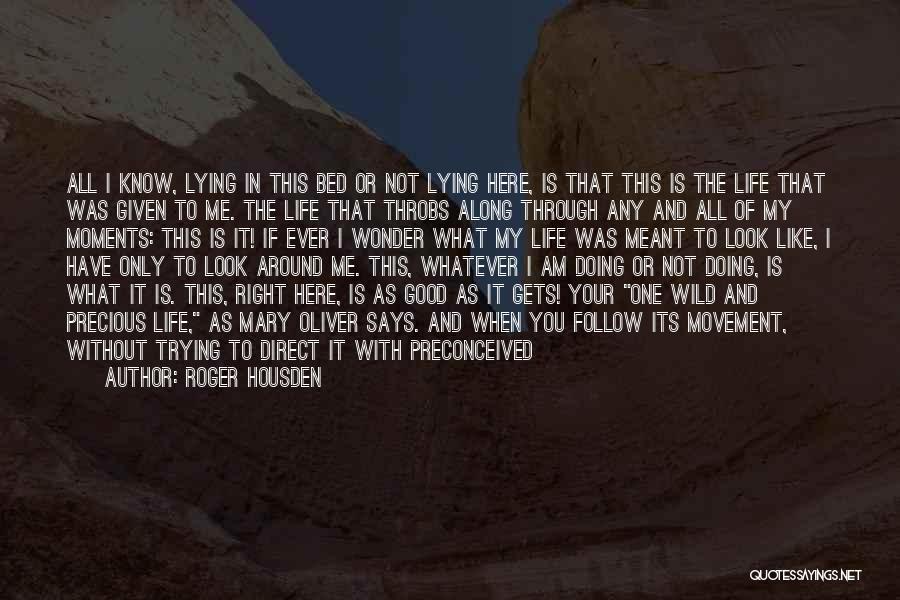 Roger Housden Quotes 2008735
