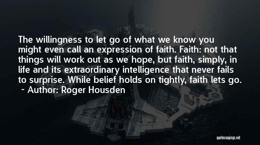 Roger Housden Quotes 2083655