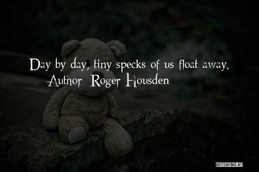 Roger Housden Quotes 308657