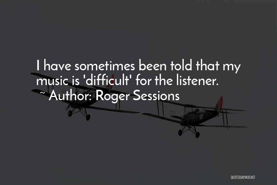 Roger Sessions Quotes 1955246