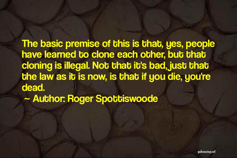 Roger Spottiswoode Quotes 1104596