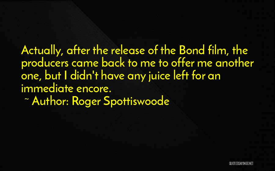 Roger Spottiswoode Quotes 1226234