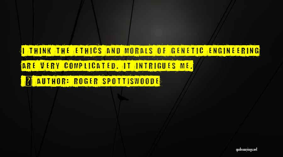 Roger Spottiswoode Quotes 1800260