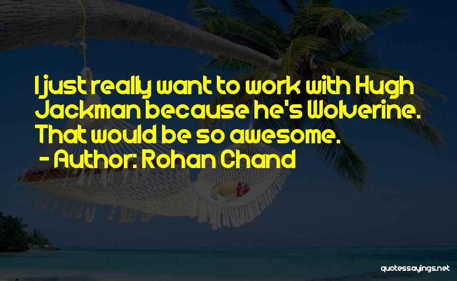 Rohan Chand Quotes 1228229