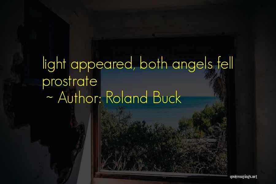 Roland Buck Quotes 1994601