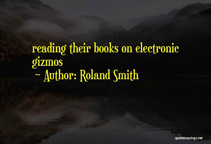 Roland Smith Quotes 1028750