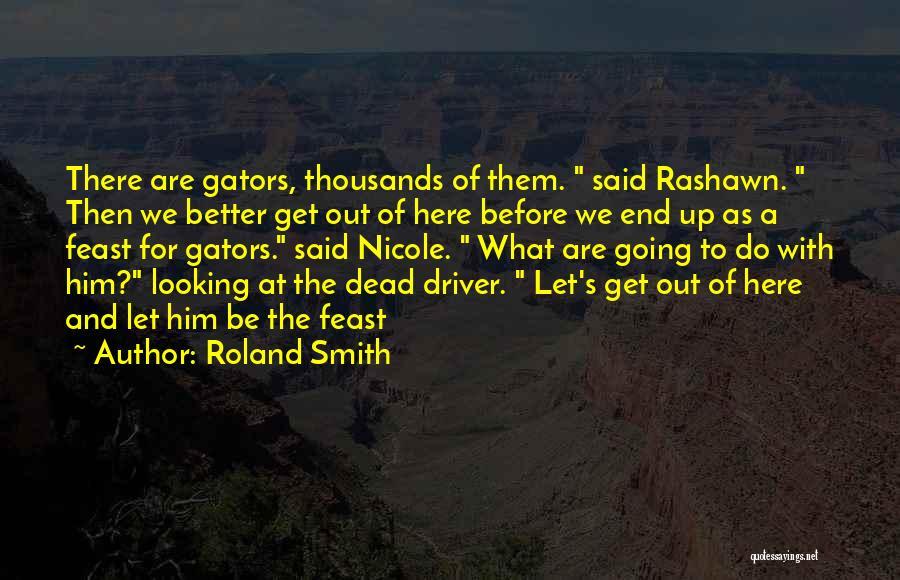 Roland Smith Quotes 1161372