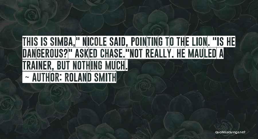 Roland Smith Quotes 1389609