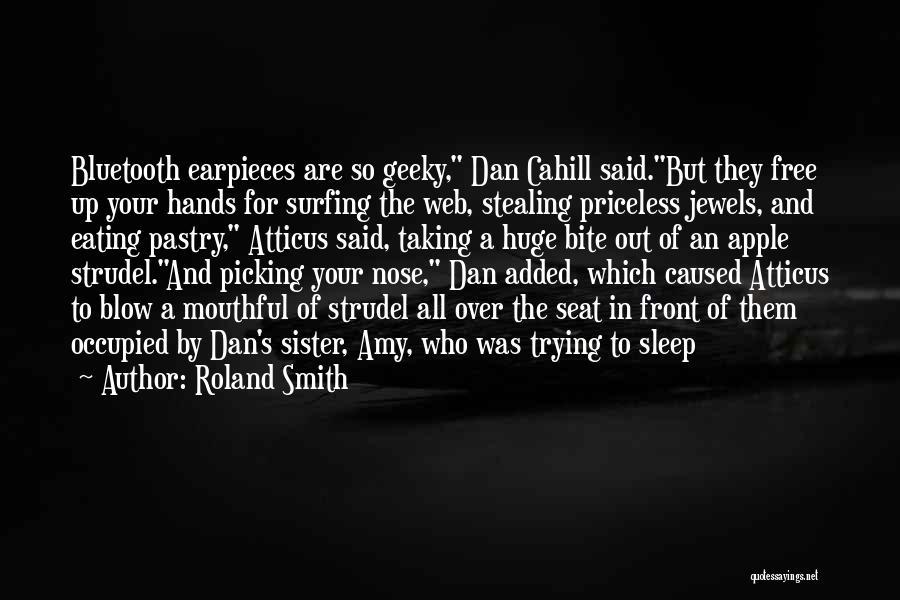 Roland Smith Quotes 1901717