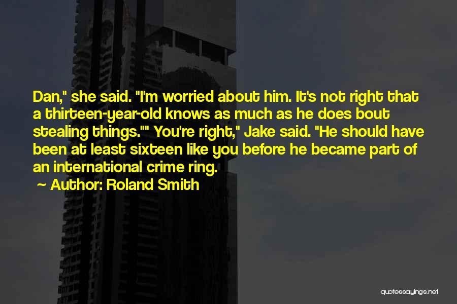 Roland Smith Quotes 2060314