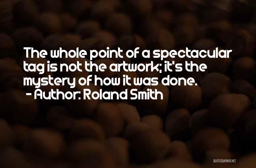Roland Smith Quotes 634957