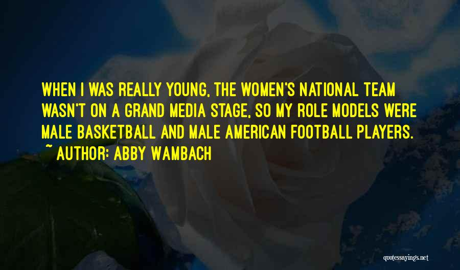 Role Players Quotes By Abby Wambach