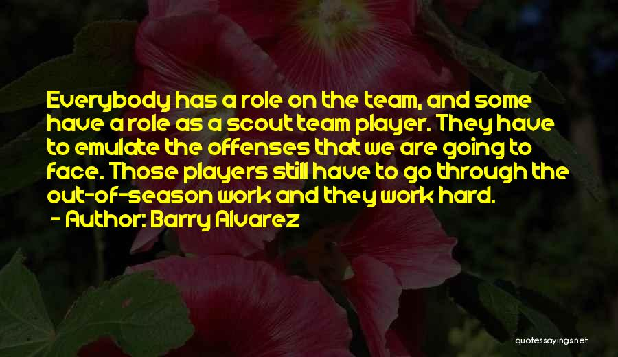Role Players Quotes By Barry Alvarez