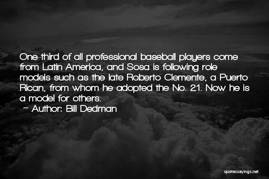 Role Players Quotes By Bill Dedman
