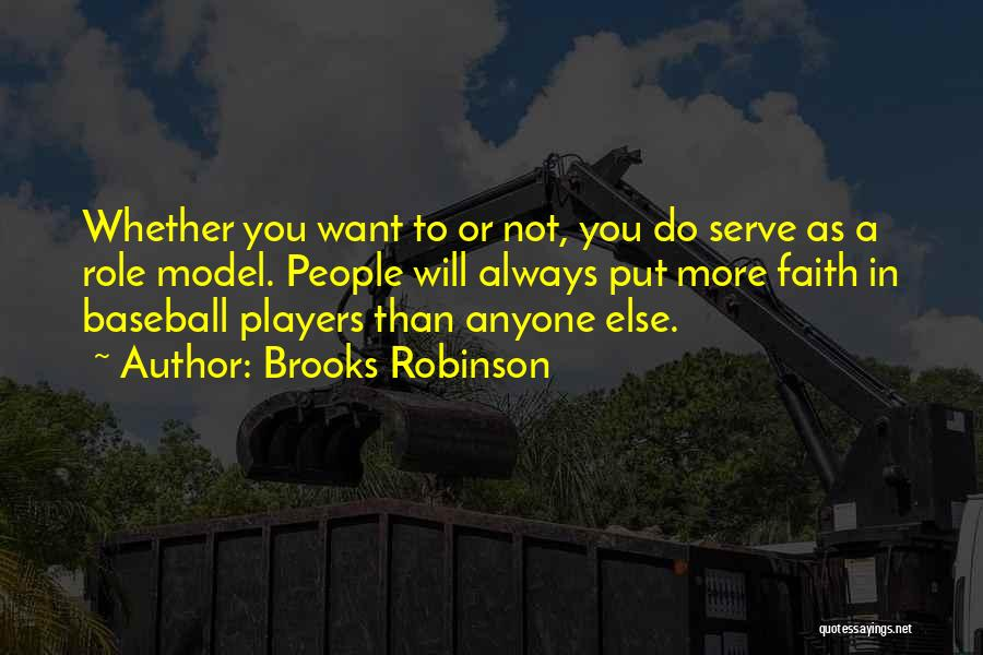Role Players Quotes By Brooks Robinson