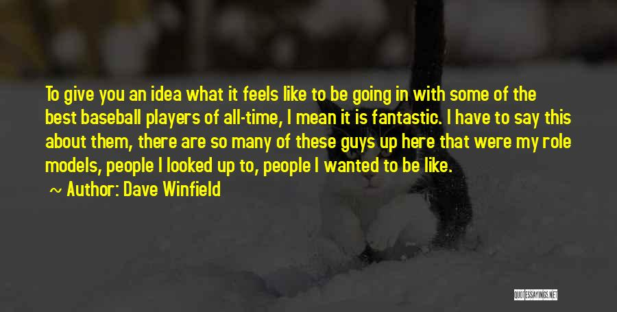 Role Players Quotes By Dave Winfield