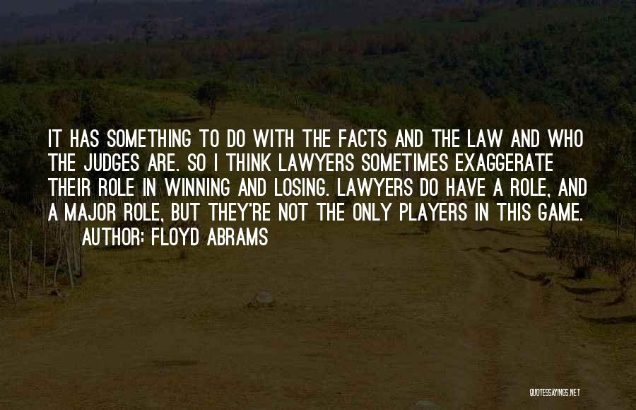 Role Players Quotes By Floyd Abrams