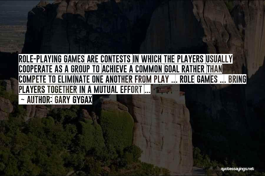 Role Players Quotes By Gary Gygax