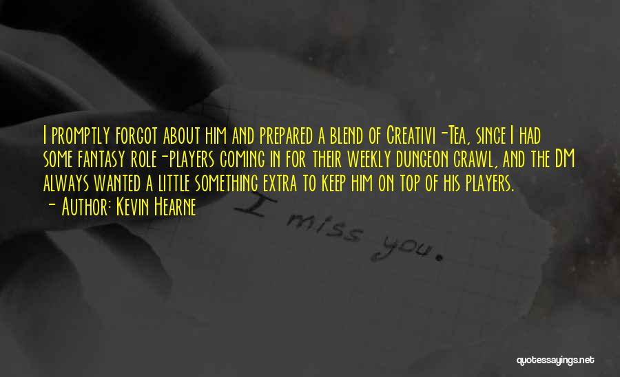 Role Players Quotes By Kevin Hearne
