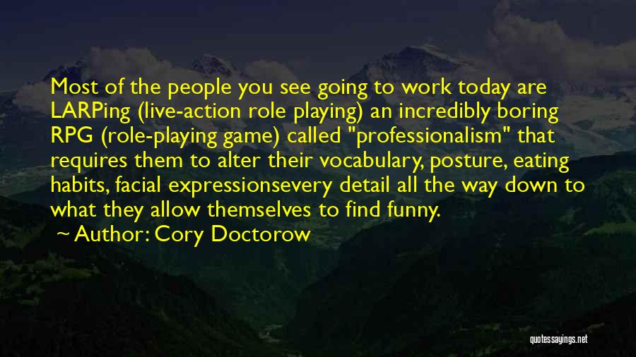 Role Playing Game Quotes By Cory Doctorow