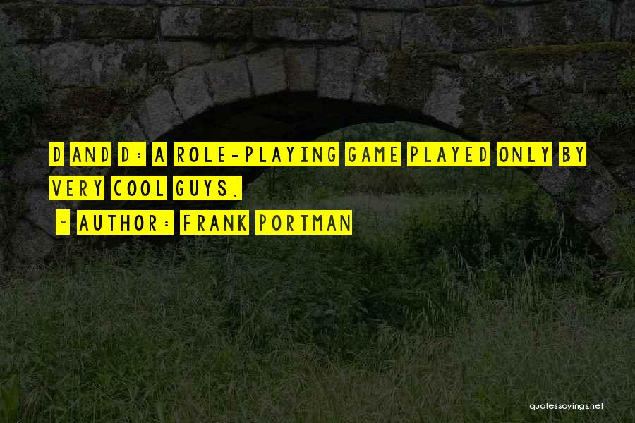 Role Playing Game Quotes By Frank Portman