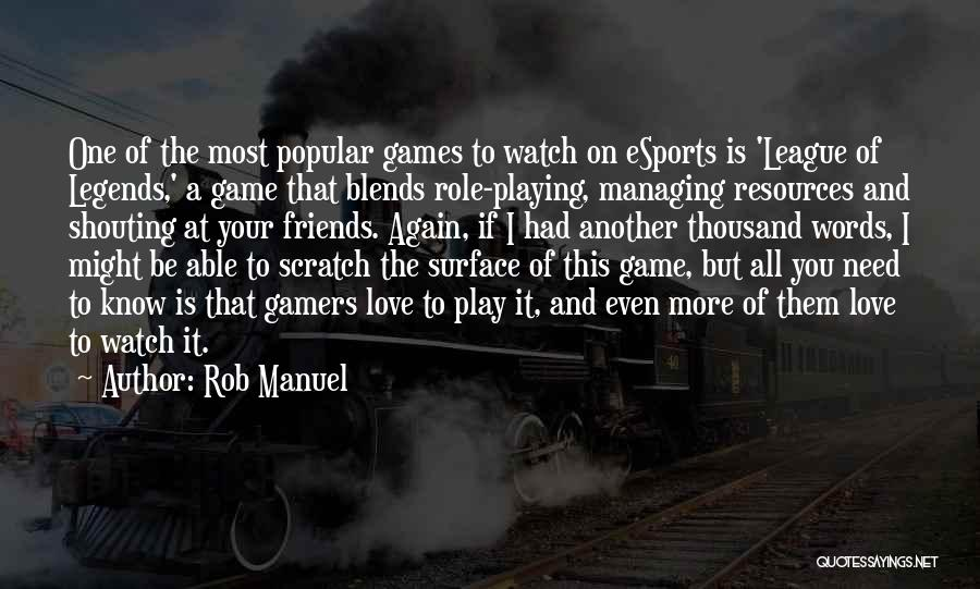 Role Playing Game Quotes By Rob Manuel