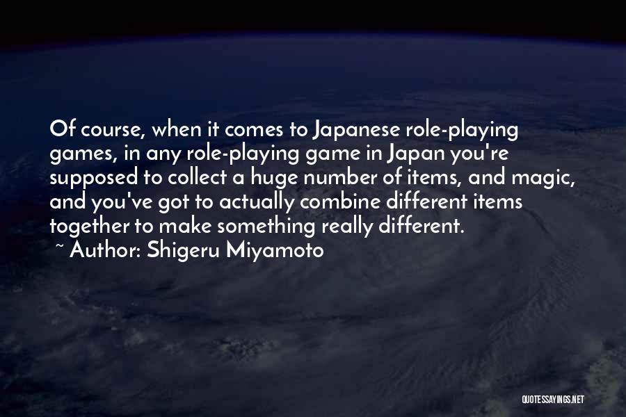 Role Playing Game Quotes By Shigeru Miyamoto