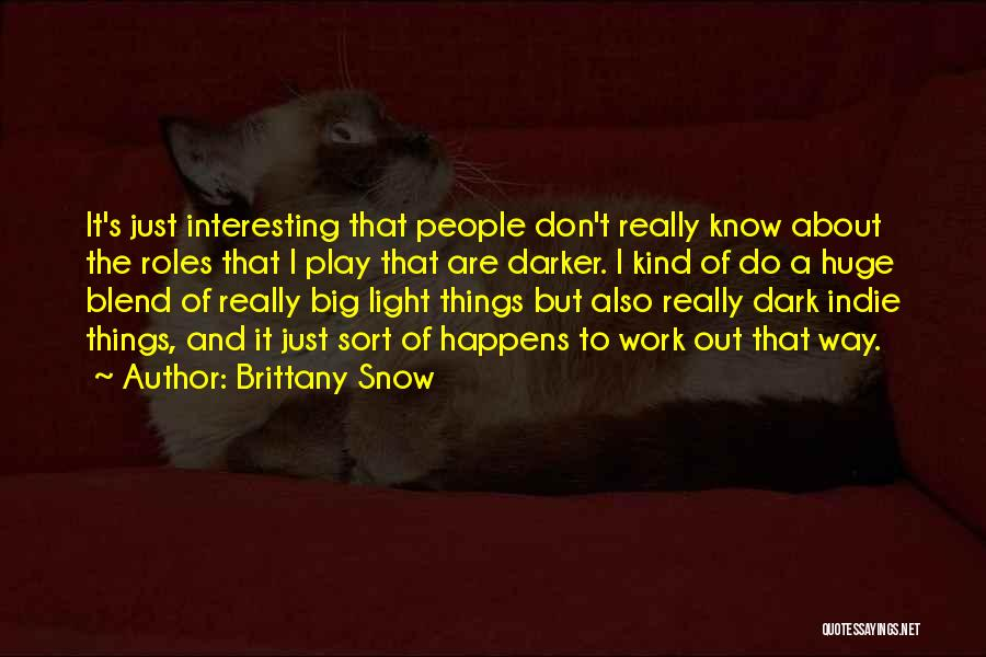 Roles Quotes By Brittany Snow