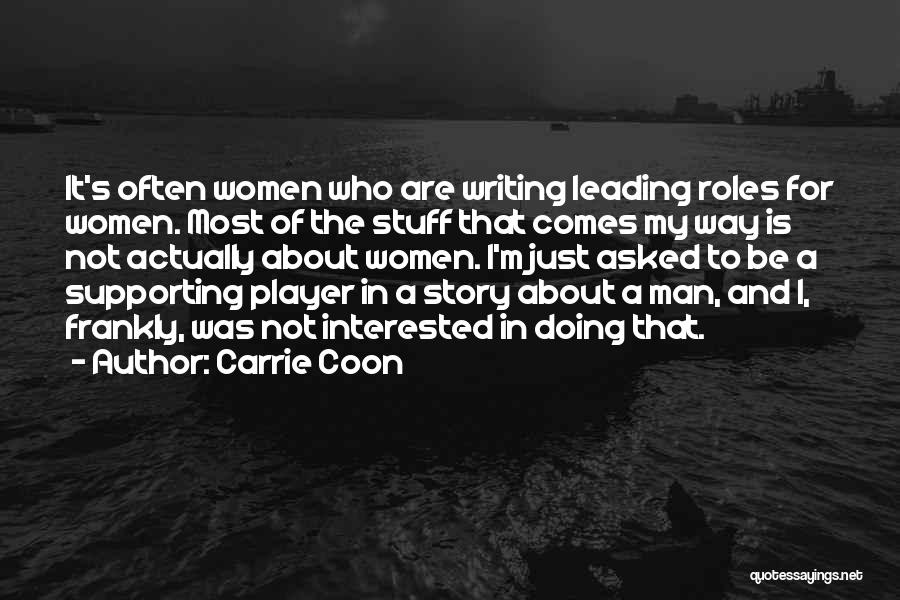 Roles Quotes By Carrie Coon