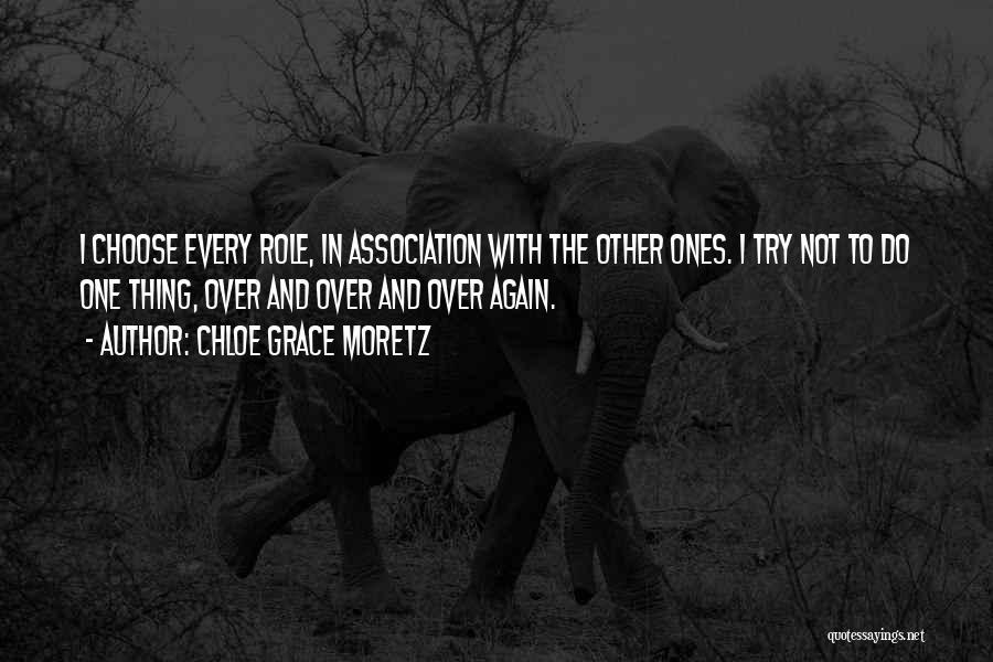 Roles Quotes By Chloe Grace Moretz