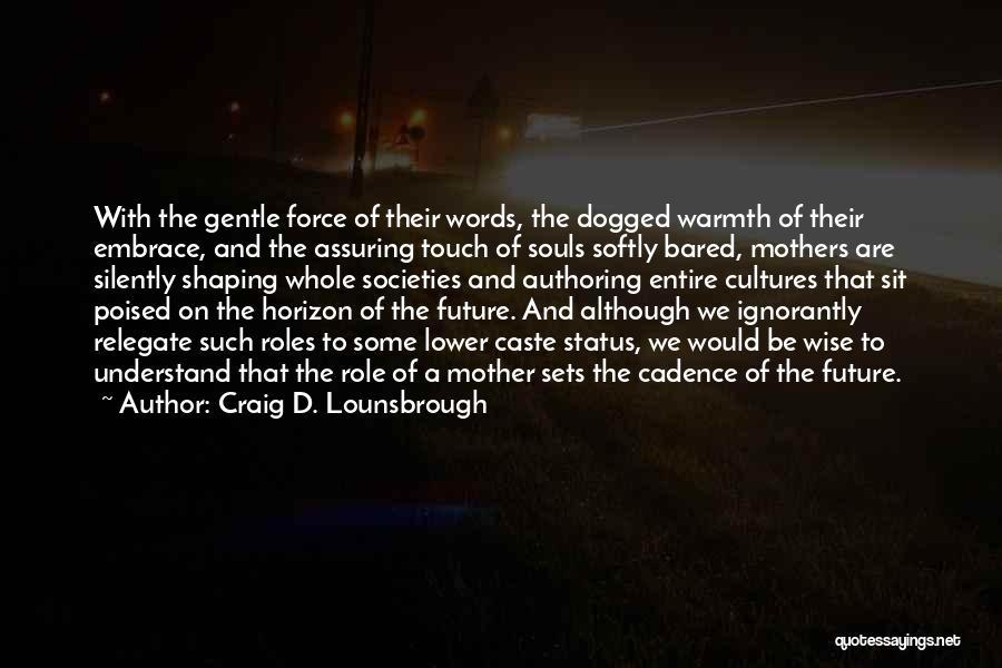 Roles Quotes By Craig D. Lounsbrough