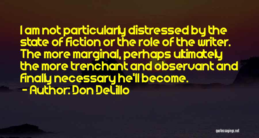 Roles Quotes By Don DeLillo