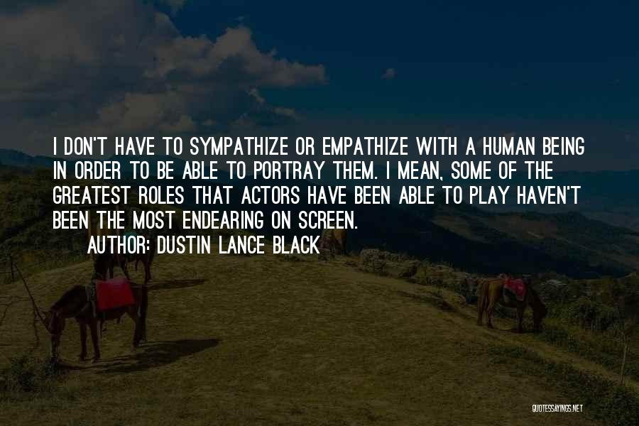 Roles Quotes By Dustin Lance Black