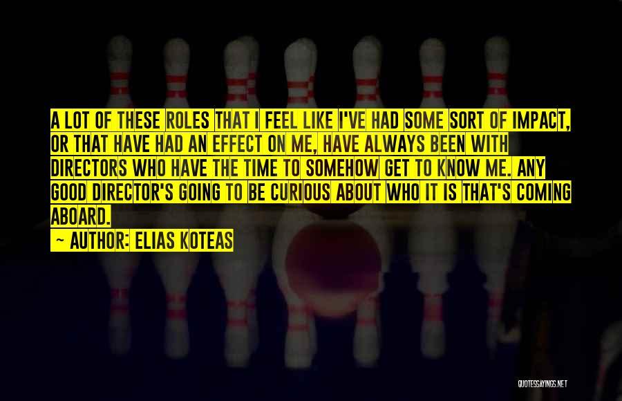 Roles Quotes By Elias Koteas