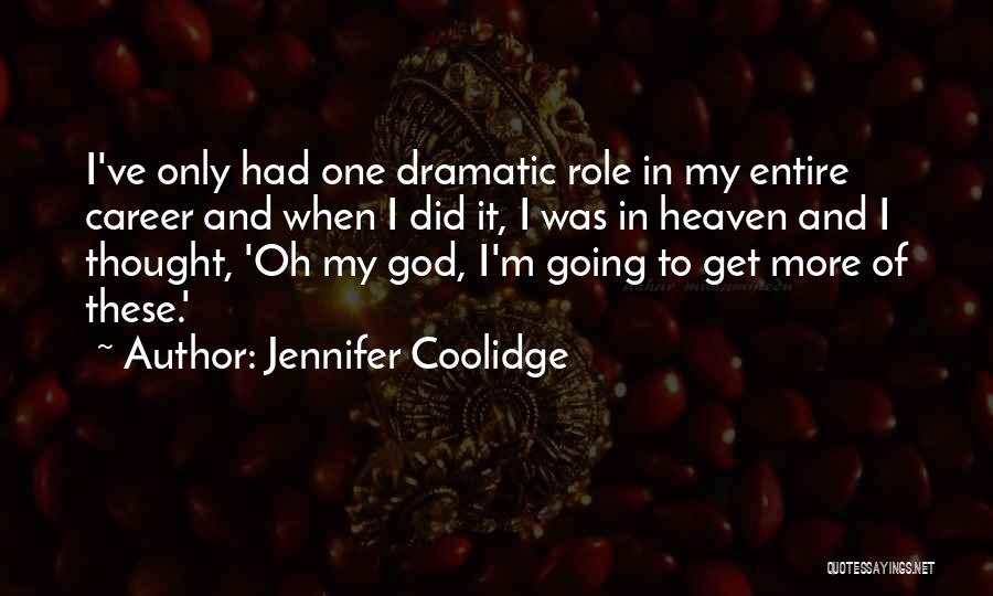 Roles Quotes By Jennifer Coolidge