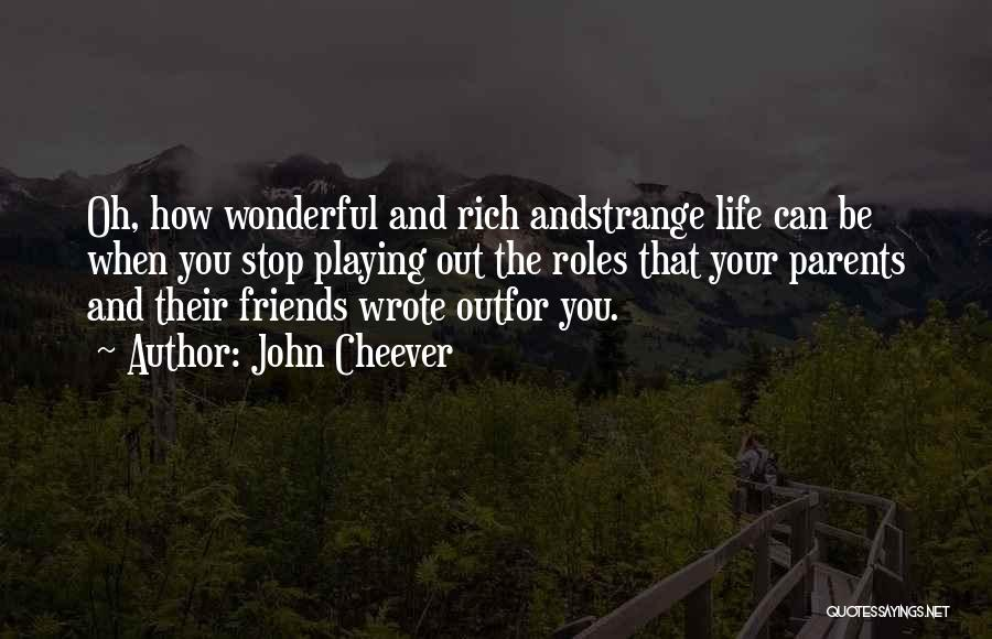 Roles Quotes By John Cheever