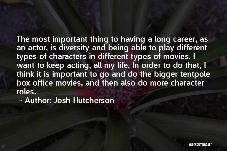 Roles Quotes By Josh Hutcherson