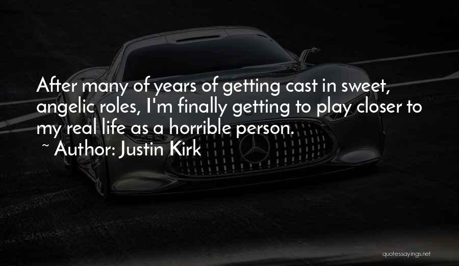 Roles Quotes By Justin Kirk
