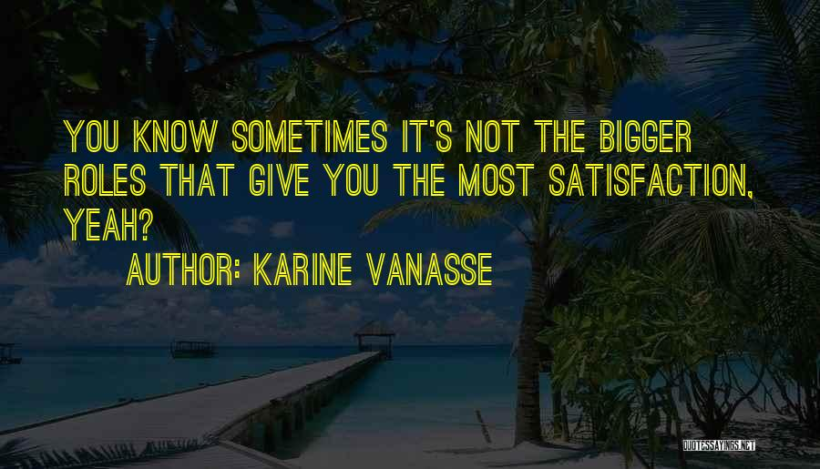 Roles Quotes By Karine Vanasse