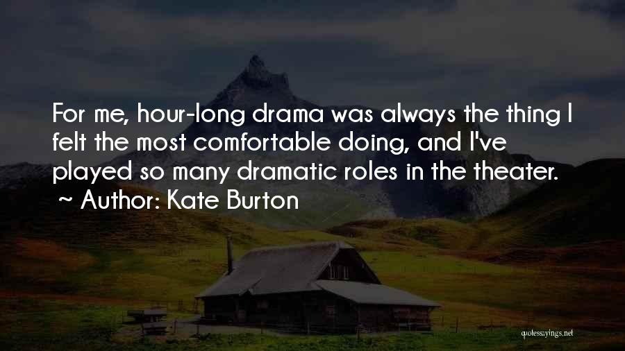 Roles Quotes By Kate Burton