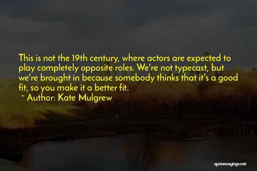 Roles Quotes By Kate Mulgrew