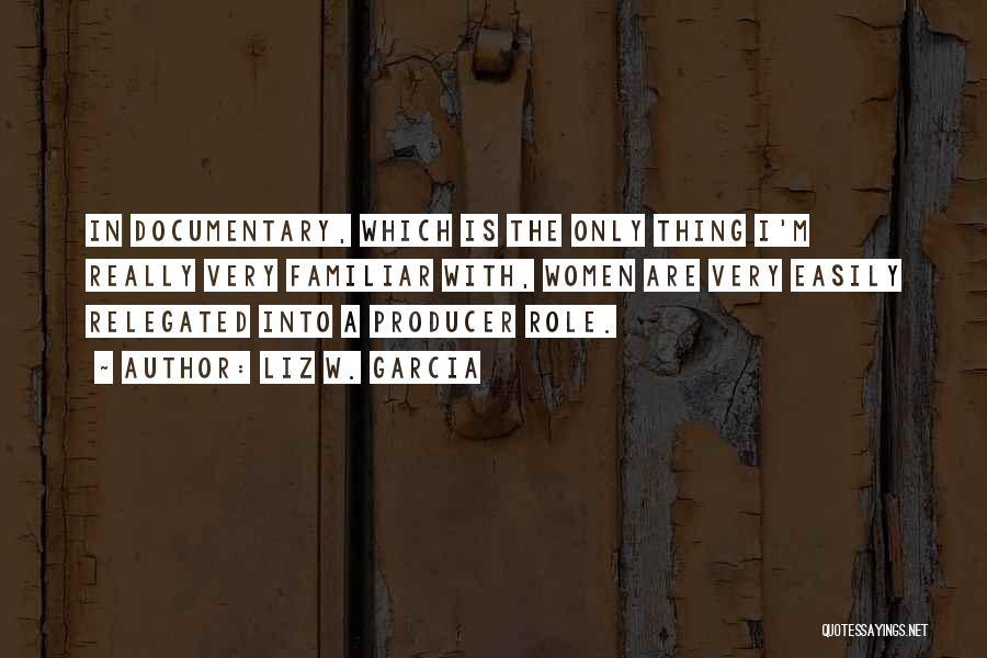 Roles Quotes By Liz W. Garcia