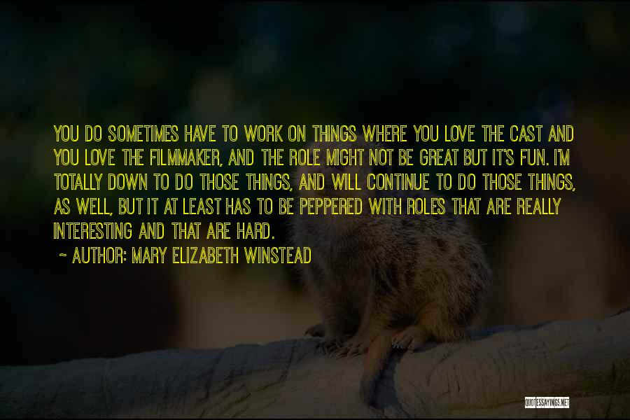 Roles Quotes By Mary Elizabeth Winstead