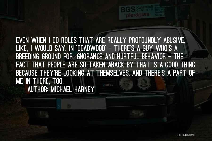 Roles Quotes By Michael Harney