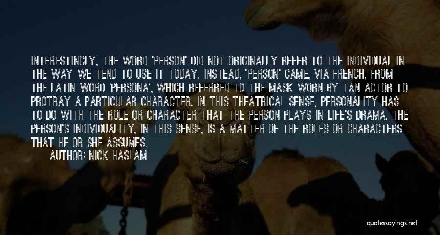 Roles Quotes By Nick Haslam