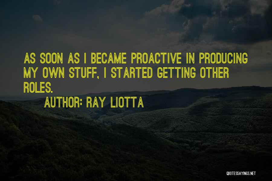 Roles Quotes By Ray Liotta