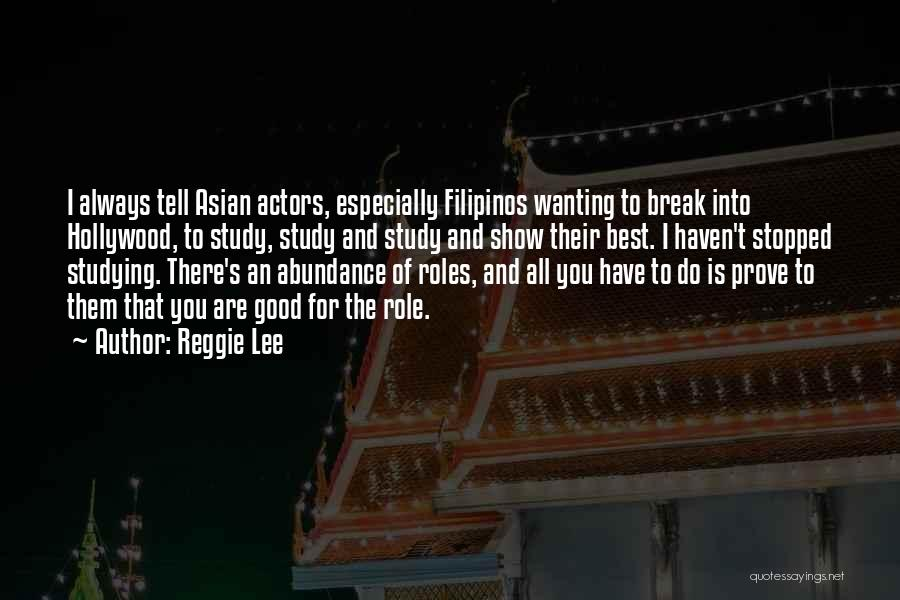 Roles Quotes By Reggie Lee