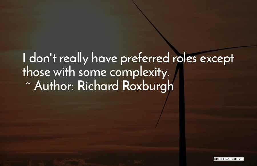 Roles Quotes By Richard Roxburgh